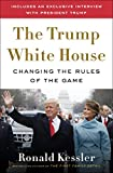 The Trump White House: Changing the Rules of the Game (English Edition)