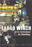 Largo Winch et la forteresse Makiling