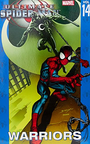 Ultimate Spider-Man - Volume 14: Warriors (Ultimate Comics Spiderman)