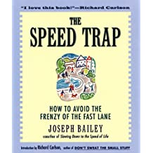 The Speed Trap: How to Avoid the Frenzy of the Fast Lane
