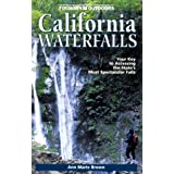 Foghorn California Waterfalls: Your Key to Accessing the State's Most Spectacular Falls (Moon California Waterfalls: More Than 200 Falls You Can Reach by Foot, Car, or Bike)