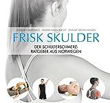 Frisk Skulder | Der Schulterschmerz-Ratgeber aus...