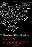 The Oxford Handbook of Talent Management (Oxford Handbooks)