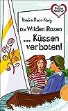 Freche Mädchen - freche Bücher!: Die Wilden Rosen ... Küssen verboten!