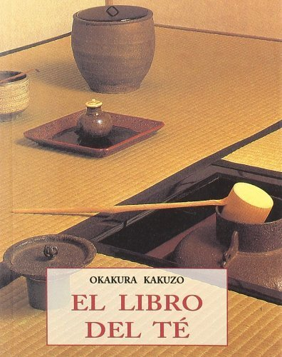 El Libro del Te (Spanish Edition) by Kakuzo, Okakuro (2000) Paperback