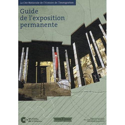 Guide de l'exposition permanente : La Cité Nationale de l'Histoire de l'Immigration