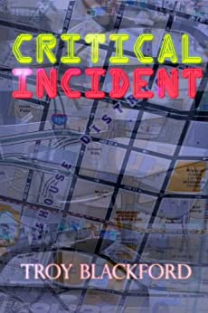 Critical Incident by [Blackford, Troy]
