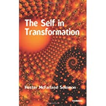 The Self in Transformation by Hester McFarland Solomon (2007-12-04)