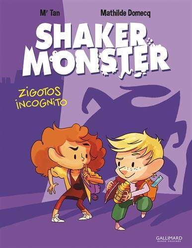 Shaker Monster (2) : Zigotos incognito
