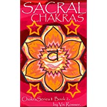 Chakra Series 1 (Book 2) - Sacral Chakras (English Edition)