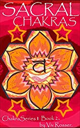 Chakra Series 1 (Book 2) - Sacral Chakras (English Edition)