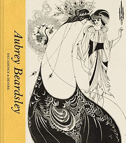 Aubrey Beardsley: Decadence and Desire