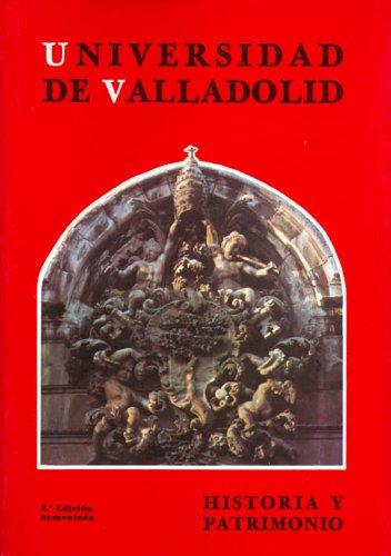Universidad de Valladolid. Historia y Patrimonio.2Ed