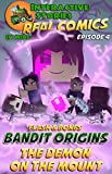 Amazing Minecraft Comics: Flash and Bones: Bandit Origins - The Demon on the Mount: The Greatest Minecraft Comics for Kids (Real Comics in Minecraft - Bandit Origins Book 4)
