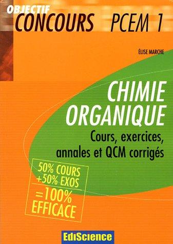Chimie organique PCEM 1 : Cours, exercices, annales et QCM corrigés 50% cours+50% exos