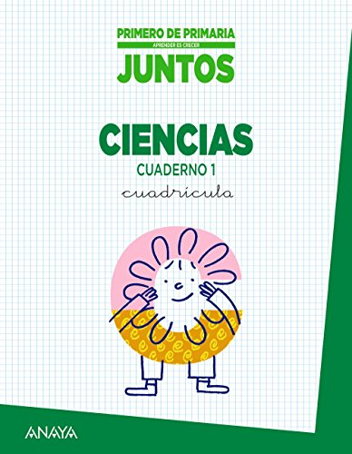 Aprender es crecer juntos 1.º Cuadrícula. Cuaderno de Ciencias 1. (Aprender es crecer juntos - Cuadrícula) - 9788467838138