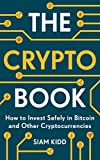 The Crypto Book: How to Invest Safely in Bitcoin and Other Cryptocurrencies