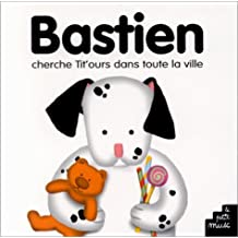 Bastien cherche Tit'ours dans toute la ville (Les Tout Blancs)