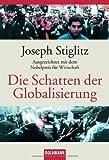 Die Schatten der Globalisierung von Stiglitz. Joseph (2004) Taschenbuch
