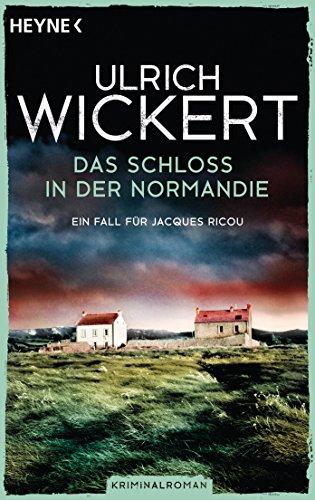 Preisvergleich Produktbild Das Schloss in der Normandie: Ein Fall für Jacques Ricou. Kriminalroman