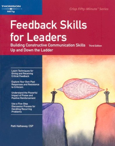 Feedback Skills for Leaders: Building Constructive Communication Skills Up and Down the Ladder