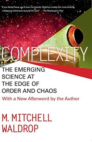 COMPLEXITY: THE EMERGING SCIENCE AT THE EDGE OF ORDER AND CHAOS by M. Mitchell Waldrop (1993) Paperback