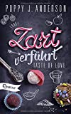 Taste of Love - Zart verführt: Roman (Die Köche von Boston, Band 3) - Poppy J. Anderson