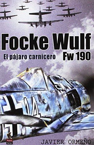 Focke Wulf Fw 190: El pájaro carnicero (Platea Series)