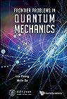 Frontier Problems in Quantum Mechanics par Chang