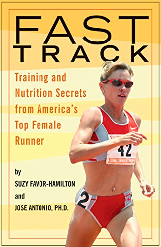 Fast Track: Training and Nutrition Secrets from America's Top Female Runner por Suzy Favor-Hamilton