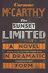 Sunset Limited: A Novel in Dramatic Form by Cormac McCarthy (2011-02-01)