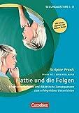 Scriptor Praxis: Hattie und die Folgen: Empirische Befunde und didaktische Konsequenzen zum erfolgreichen Unterrichten. Buch