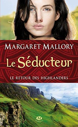 Le Retour des Highlanders, Tome 2: Le Séducteur par Margaret Mallory