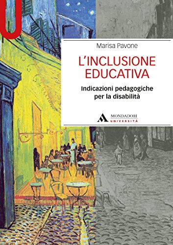 L'INCLUSIONE EDUCATIVA Inclusione educativa@ (L'): Indicazioni pedagogiche per la disabilità