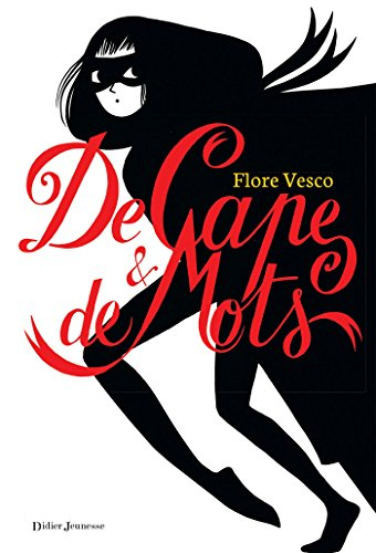 De Cape et de mots (Fiction) par Flore Vesco, Charlotte Gastaut