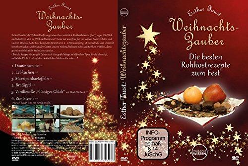 Rohkost Weihnachten vegan: Weihnachtszauber mit Esther Faust:, roh vegan glutenfrei, Rohkost Rezepte auf DVD - 2