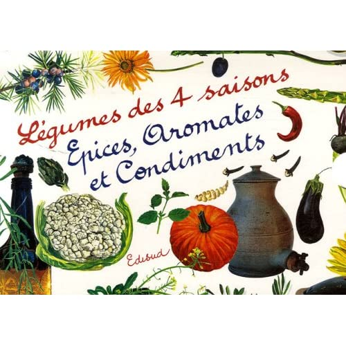 Légumes des 4 saisons ; Epices, aromates et condiments : Coffret en 2 volumes