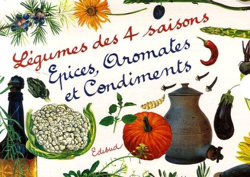 Légumes des 4 saisons ; Epices, aromates et condiments : Coffret en 2 volumes par Chantal James