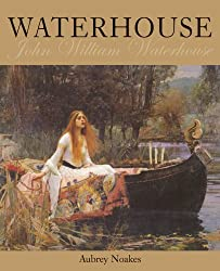 Waterhouse (Chaucer Library of Art) by Aubrey Noakes (2005-01-01)