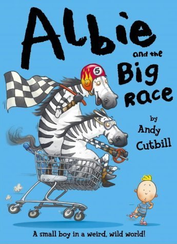 Albie and the Big Race by Andy Cutbill (2004-08-01)