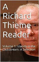 A Richard Thieme Reader: Volume 1: Islands in the Clickstream: A Selection (English Edition)