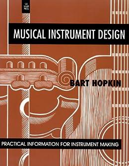 Musical Instrument Design: Practical Information for Instrument Making par [Hopkin, Bart]