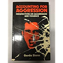 Accounting for Aggression: Perspectives on Aggression and Violence