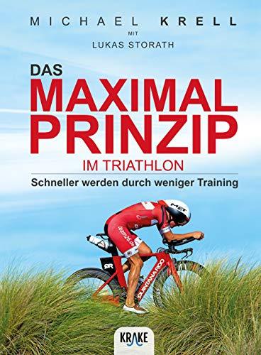 Das Maximalprinzip im Triathlon: Schneller werden durch weniger Training