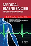 MEDICAL EMERGENCIES IN GENERAL PRACTICES.9th Edition P. Gupta and D. K. Gupta