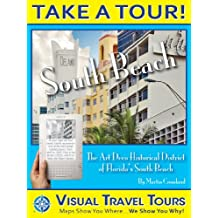 South Beach Tour: A Self-guided Pictorial Walking Tour (Visual Travel Tours Book 74)