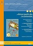 »Anton taucht ab« im Unterricht: Lehrerhandreichung zum Kinderroman von Milena Baisch (Klassenstufe 3-4, mit Kopiervorlagen und Lösungsvorschlägen) (Beltz Praxis / Lesen - Verstehen - Lernen)