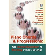 Piano Chords & Progressions:: The Secret Backdoor to Exciting Piano Playing! by Duane Shinn (2006-07-31)