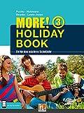 MORE! Holiday Book 3, mit App für Audiomaterial - Herbert Puchta, Christian Holzmann, Jeff Stranks, Peter Lewis-Jones