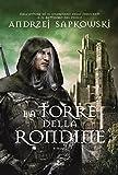 La Torre della Rondine: La saga di Geralt di Rivia [vol. 6]: La saga di Geralt di Rivia [vol. 6]